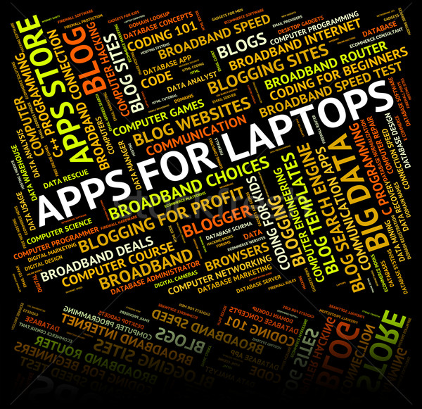 Apps For Laptops Indicates Application Software And Processor Stock photo © stuartmiles