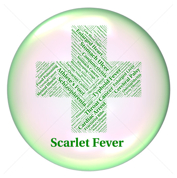 Scarlet Fever Means High Temperature And Ailments Stock photo © stuartmiles