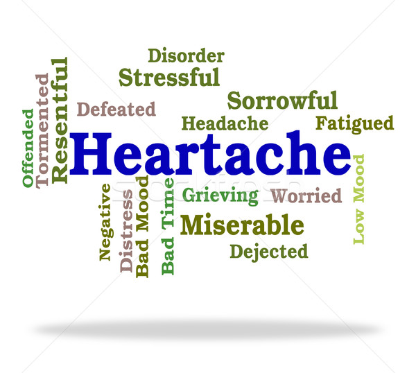 Heartache Word Represents Worry Agony And Wordclouds Stock photo © stuartmiles