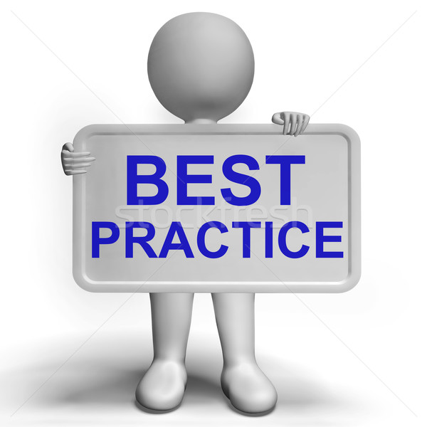 Best Practice Sign Showing Most Efficient Procedures Stock photo © stuartmiles