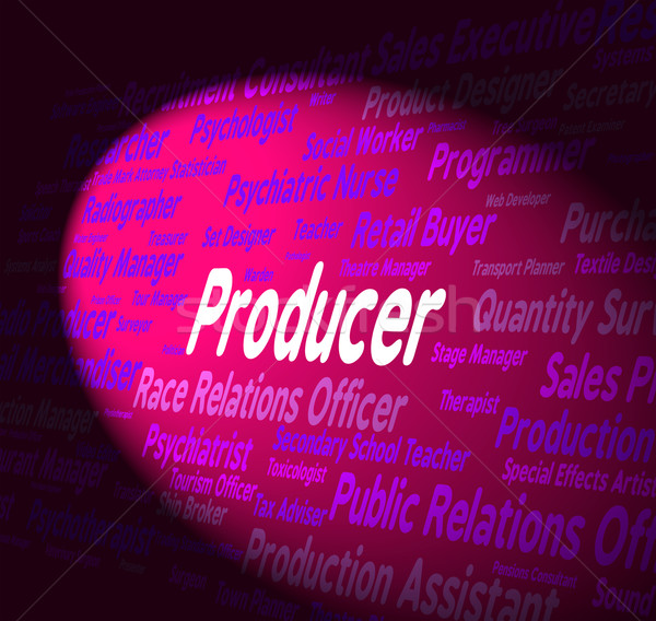 Producer Job Means Organizer Word And Producers Stock photo © stuartmiles