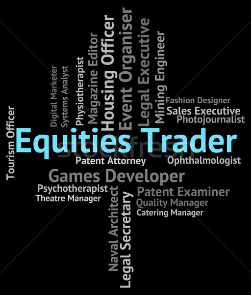 Equities Trader Shows Hire Selling And Employee Stock photo © stuartmiles