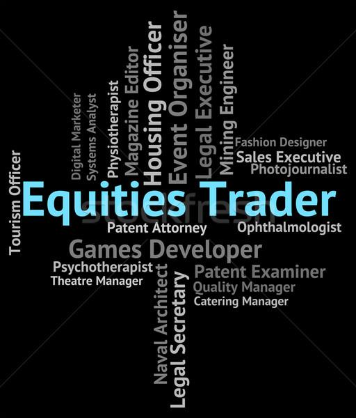 сотрудник Фондовый рынок слово работу Сток-фото © stuartmiles