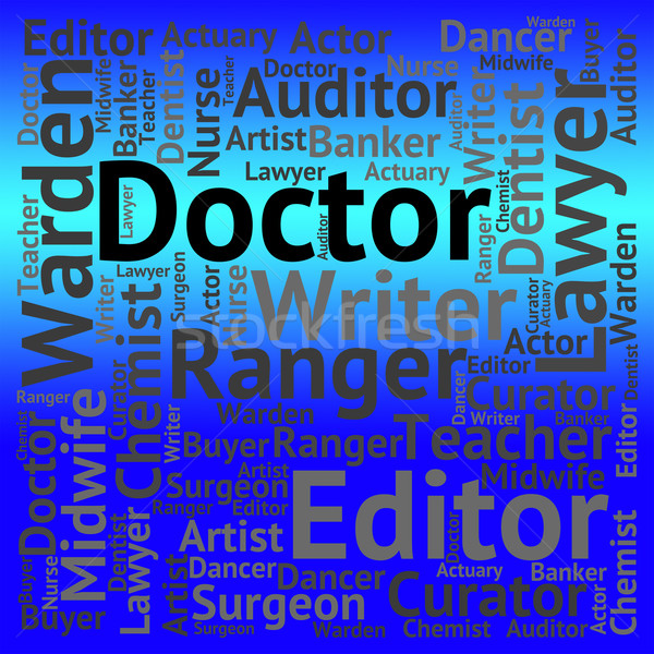 Doctor Job Means Word Professor And Hiring Stock photo © stuartmiles