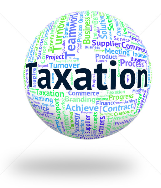 Taxation Word Means Taxpayer Words And Wordclouds Stock photo © stuartmiles