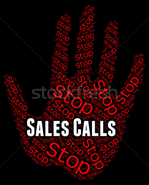 Stop Sales Calls Represents Warning Sign And Commerce Stock photo © stuartmiles