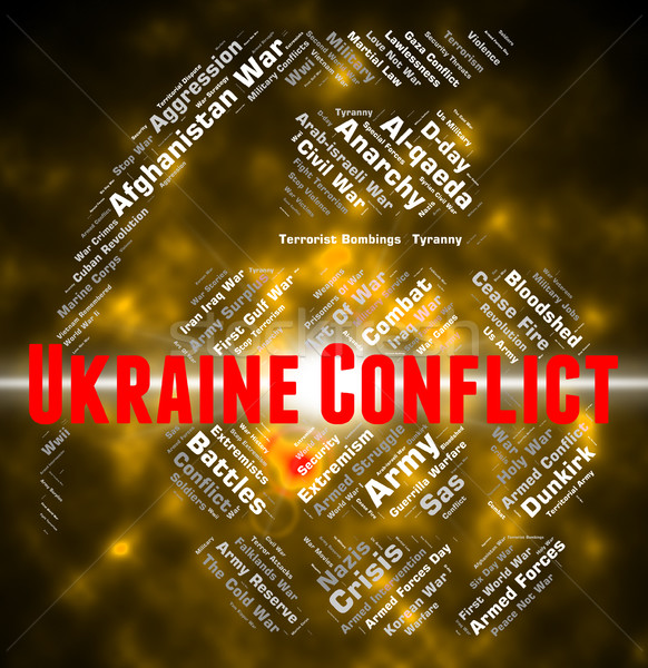 Ukraine Conflict Indicates Armed Conflicts And Ukrainian Stock photo © stuartmiles