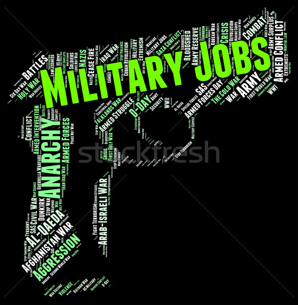 Military Jobs Indicates Armed Forces And Army Stock photo © stuartmiles