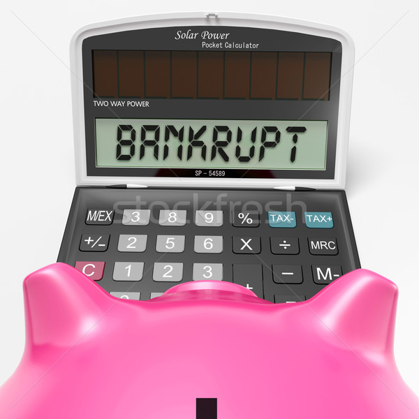 Bankrupt Calculator Shows Financial And Credit Problem Stock photo © stuartmiles