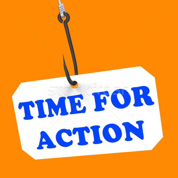 Time For Action On Hook Means Encouragement And Great Inspiratio Stock photo © stuartmiles