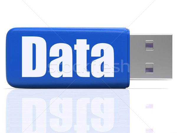Data Pen drive Shows Digital Information And Dataflow Stock photo © stuartmiles