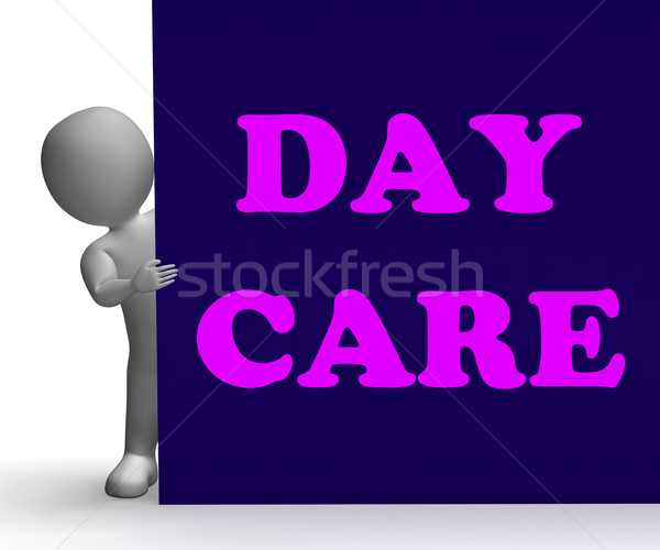 Stock photo: Day Care Sign Shows Day Care Centre