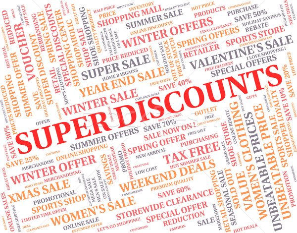 Super Discounts Represents Good Reduction And Save Stock photo © stuartmiles