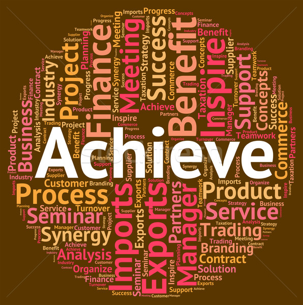 Achieve Word Indicates Achieving Achievement And Victory Stock photo © stuartmiles
