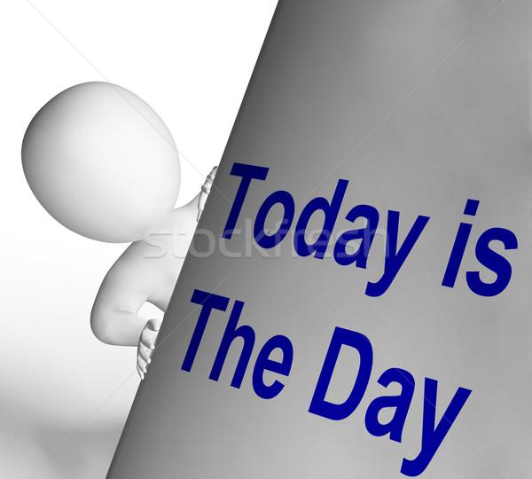 Ma nap felirat várakozás jelentés Stock fotó © stuartmiles