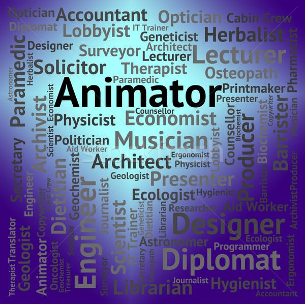 Animator Job Represents Word Hire And Career Stock photo © stuartmiles