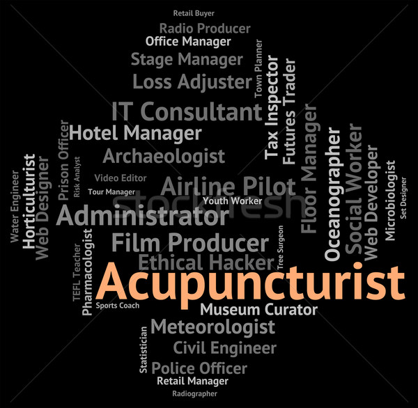 Acupuncturist Job Represents Alternative Medicine And Acupressur Stock photo © stuartmiles