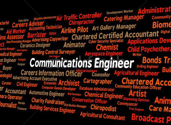 Communications Engineer Represents Networking Position And Telec Stock photo © stuartmiles
