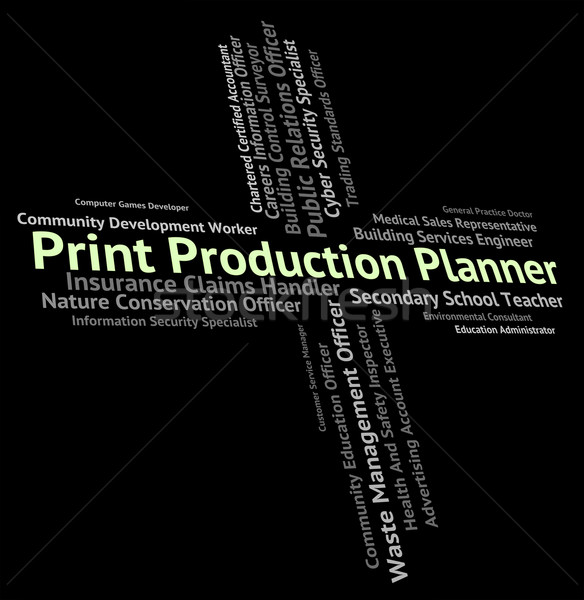 Imprimer production planificateur Emploi métier Photo stock © stuartmiles