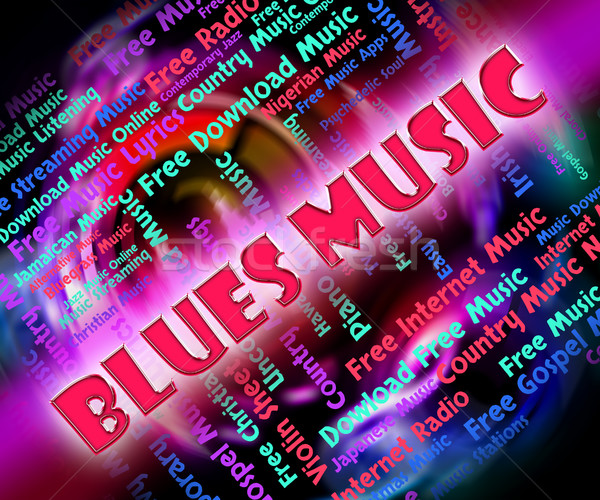 Blues Music Means Sound Track And Bluesy Stock photo © stuartmiles