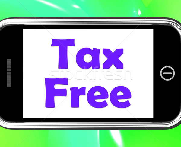Tax Free On Phone Means Not Taxed Stock photo © stuartmiles