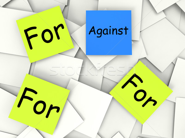 Against For Post-It Notes Mean Disagree With Or Support Stock photo © stuartmiles
