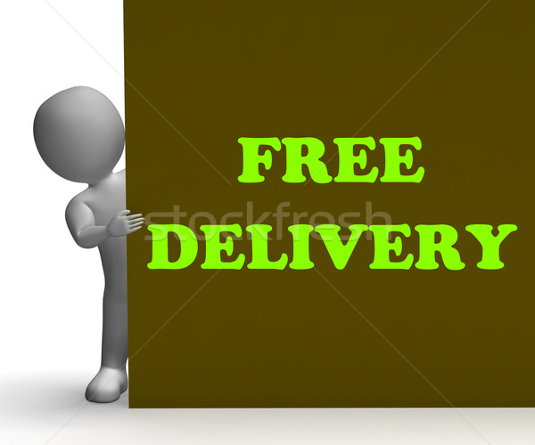 Free Delivery Sign Shows Express Shipping And No Charge Stock photo © stuartmiles