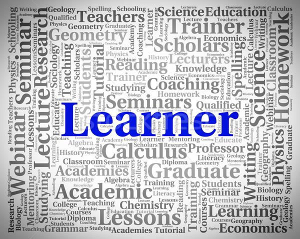 Learner Word Indicates Educating Development And Training Stock photo © stuartmiles