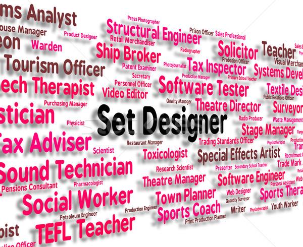 Set Designer Represents Designing Job And Word Stock photo © stuartmiles