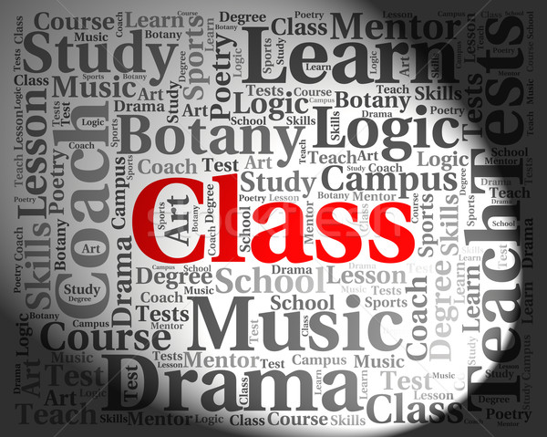 Class Word Shows Text Learn And Educated Stock photo © stuartmiles