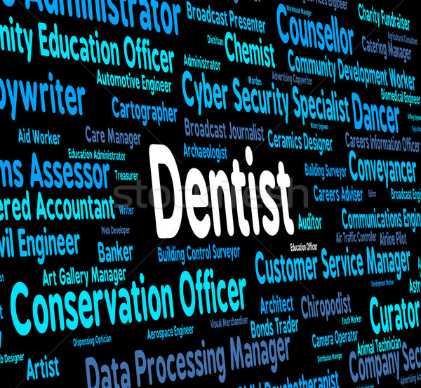 Dentist Job Shows General Practitioner And Career Stock photo © stuartmiles