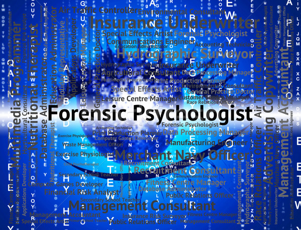 Forensic Psychologist Means Words Psychoanalyst And Text Stock photo © stuartmiles