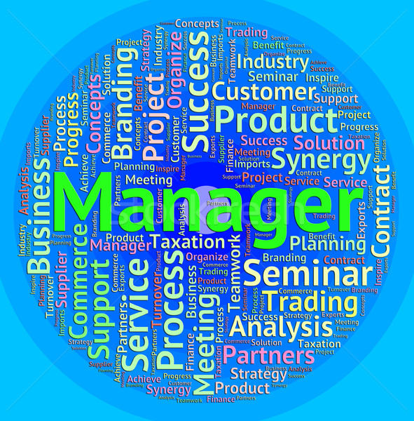 Manager Word Means Managers Administrator And Employer Stock photo © stuartmiles