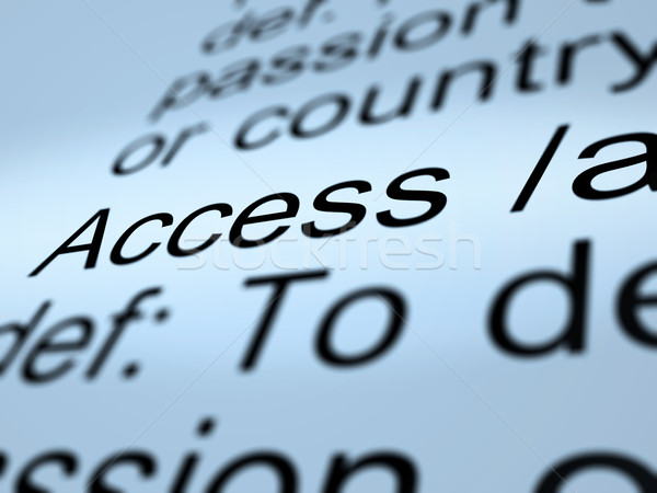 Stock photo: Access Definition Closeup Showing Permission To Enter A Place