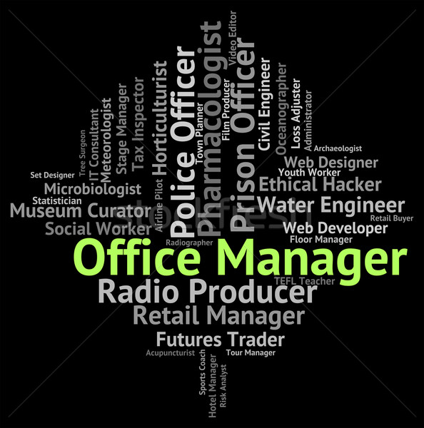 Office Manager Means Director Text And Administrator Stock photo © stuartmiles