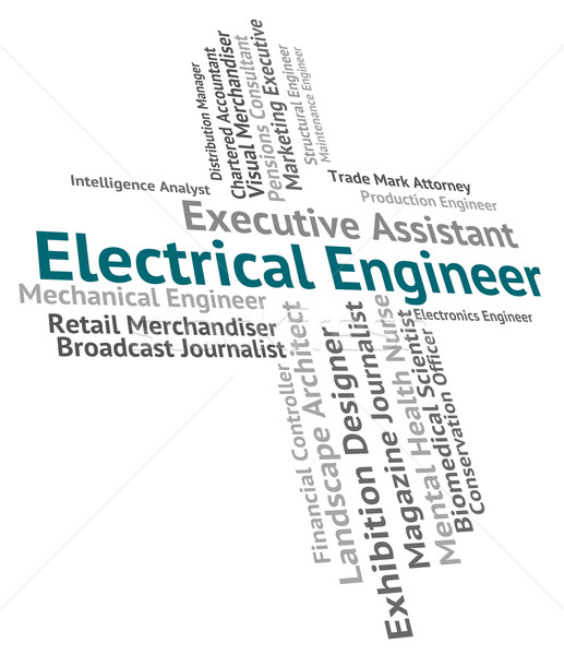 Electrical Engineer Represents Current Words And Electrician Stock photo © stuartmiles