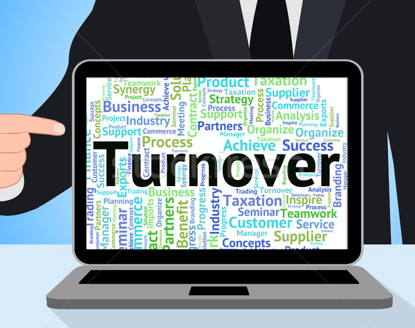 Turnover Word Means Wordcloud Text And Turnovers Stock photo © stuartmiles
