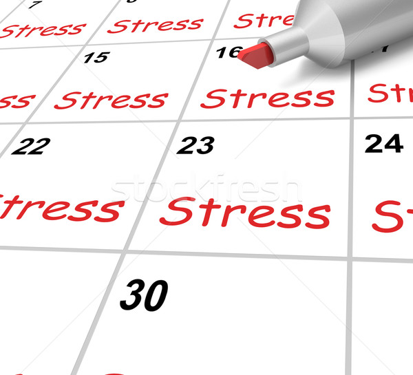 Stock photo: Stress Calendar Means Pressure Strain And Burden
