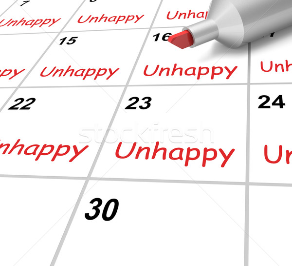 Unhappy Calendar Means Miserable Troubled Or Dissatisfied Stock photo © stuartmiles