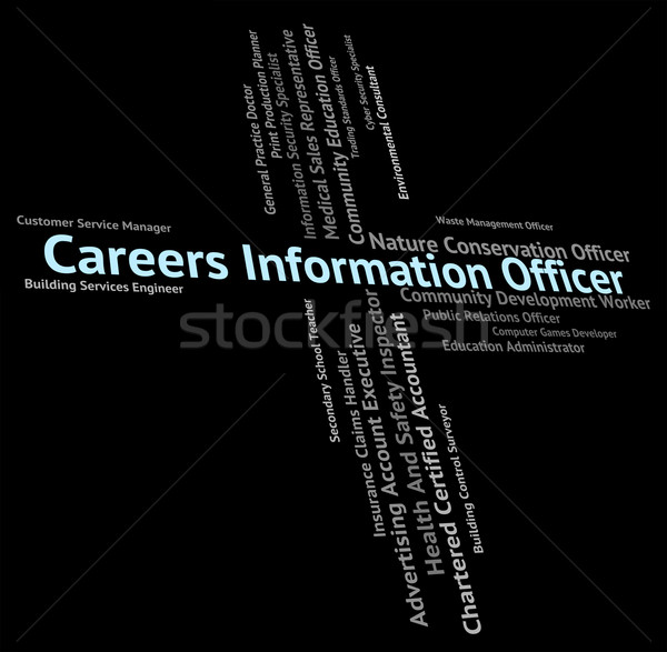 Careers Information Officer Indicates Officials Vocations And Pr Stock photo © stuartmiles