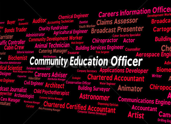 Community Education Officer Means Team Work And Recruitment Stock photo © stuartmiles