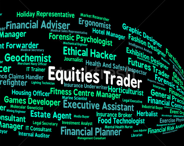 Equities Trader Shows Commerce Job And Selling Stock photo © stuartmiles