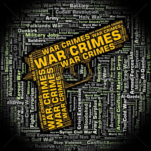 War Crimes Represents Illegal Act And Battles Stock photo © stuartmiles