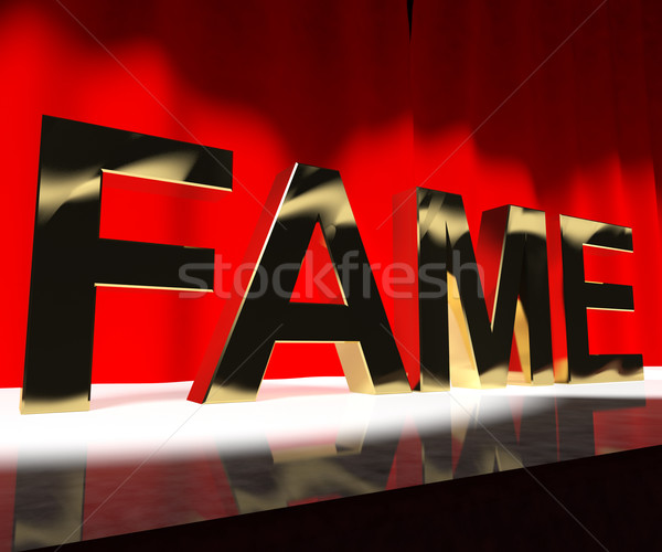 Fame Word On Stage Meaning Celebrity Recognition And Being Famou Stock photo © stuartmiles
