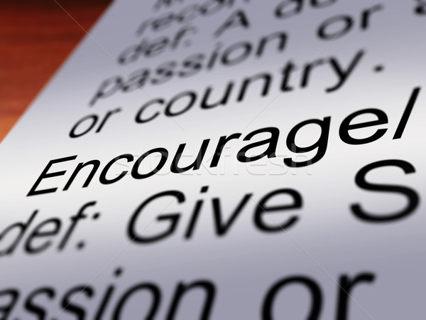 Encourage Definition Closeup Showing Motivation Stock photo © stuartmiles