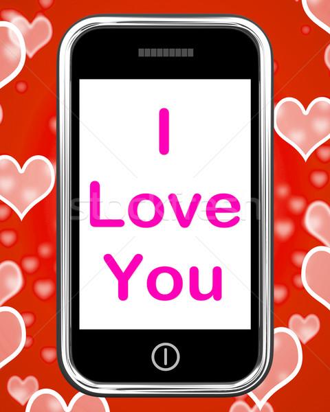 I Love You On Phone Shows Adore Romance Stock photo © stuartmiles
