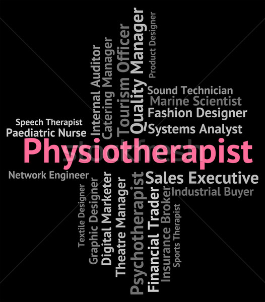 Physiotherapist Job Shows Work Occupational And Employment Stock photo © stuartmiles