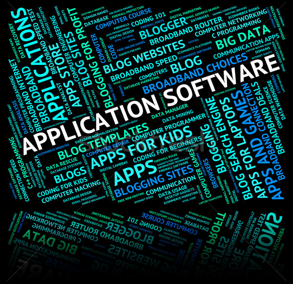 Application Software Indicates Words Text And Softwares Stock photo © stuartmiles