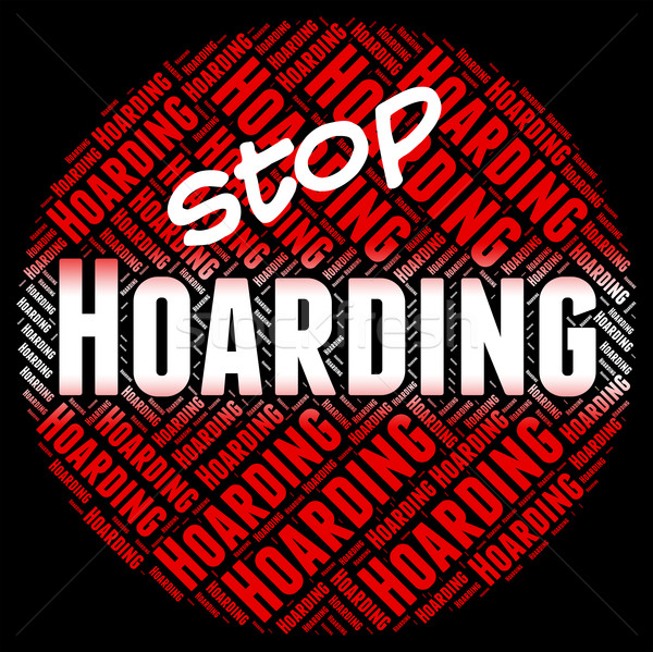 Stock photo: Stop Hoarding Represents Squirrel Away And Amass