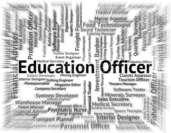 Education Officer Means Occupation Occupations And Educated Stock photo © stuartmiles